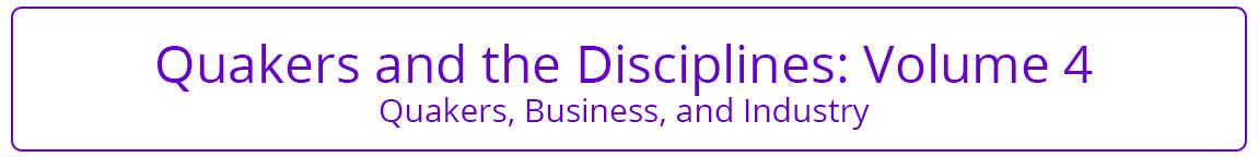 Quakers and the Disciplines Volume 4